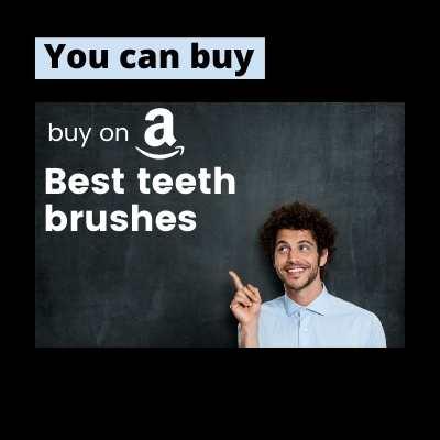 teeth brushes